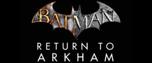 Batman Return to Arkham Header