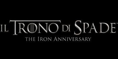 IL TRONO DI SPADE – THE IRON ANNIVERSARY: 10 ANNI DELLA SERIE CULT, TANTE INIZIATIVE E UN POP-UP CHANNEL DEDICATO